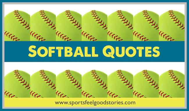 Softball Quotes Phrases Mottos And Sayings For Girls Teams