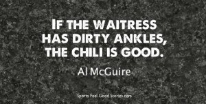 Al McGuire Sayings and Quotes