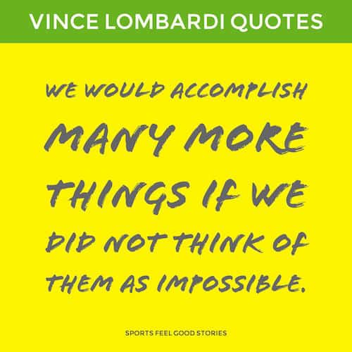 Vince Lombardi on accomplishing many more things image