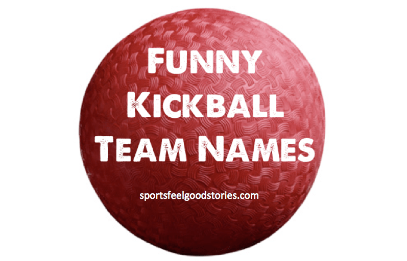 Kickball Team Names - Funny and Good | Sports Feel Good Stories