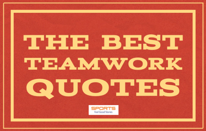 Teamwork Quotes Good Team Sayings And Famous Phrases Magnificent Team Quotes