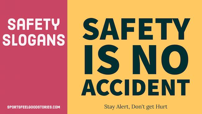 Safety Slogans and Sayings | Creative, Catchy and Funny Ideas