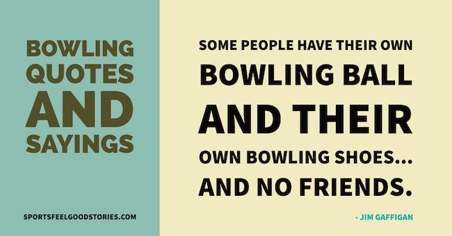 Bowling Quotes Phrases And Sayings Famous Great And Funny