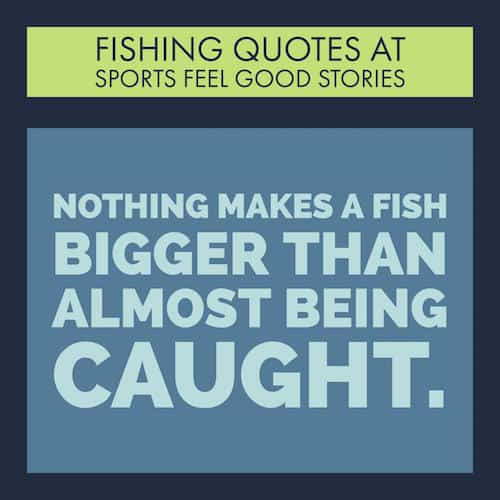 Fishing Quotes and Sayings | Anglers and Fishermen