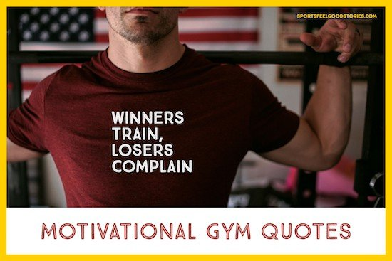 Gym Quotes To Inspire And Motivate Fitness Exercise And Good Health