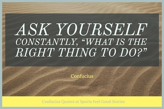 right thing to do Confucius quote