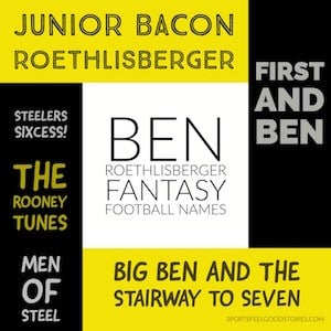 Ben Roethlisberger Fantasy Football names