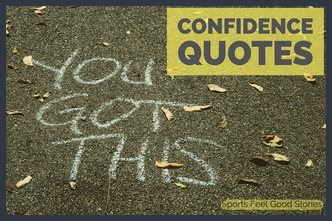 Confidence Quotes To Build Your Trust | Sports Feel Good ...