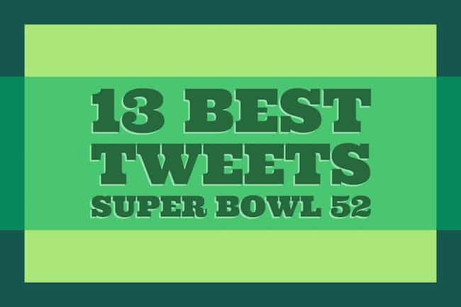 13 Super Bowl 52 Tweets To Remember