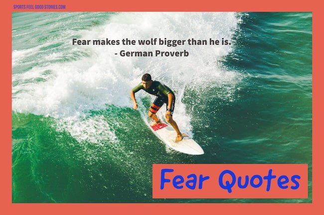 60 Fear Quotes About Being Scared Sports Feel Good Stories Inspiration Quotes About Stories