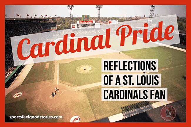 Reflections of a St. Louis Cardinals Fan