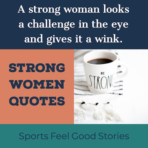 Strong Women Quotes To Inspire Courage & Dignity | Sports