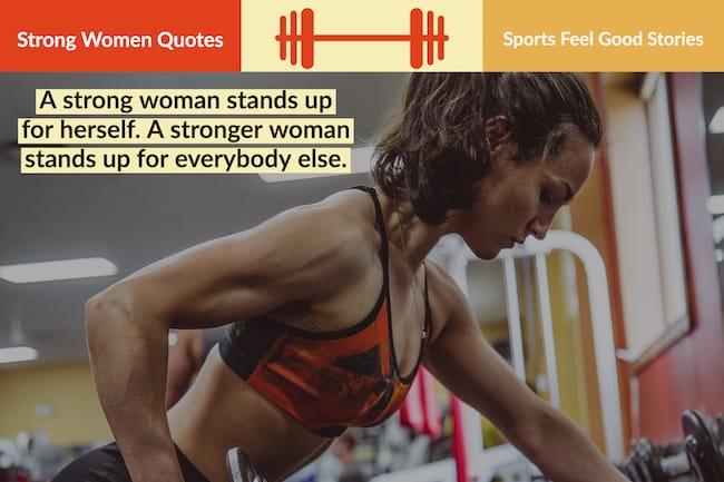 Strong Women Quotes To Inspire Courage Dignity Sports Feel Good