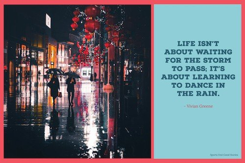 Learning To Dance In The Rain Quote Meaning Kylinfloor