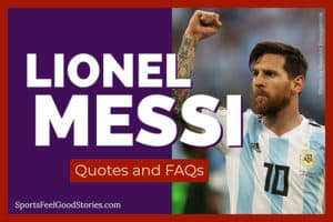 Lionel Messi quotes and FAQs image