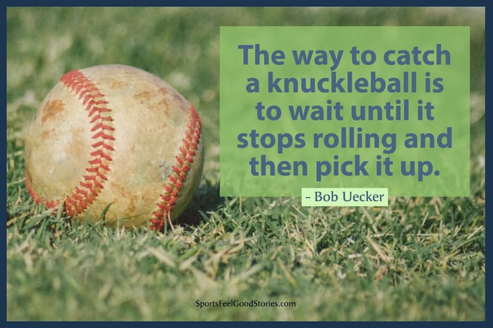 Bob Uecker quote on catching knuckleballs image