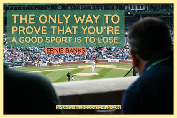 Ernie Banks quote on being a good sport image