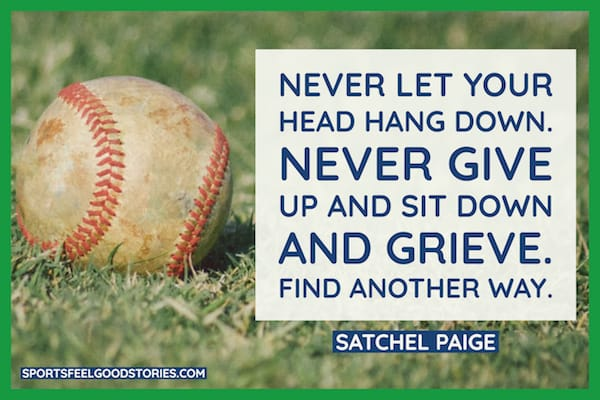Satchel Paige quote on never let your head hang image
