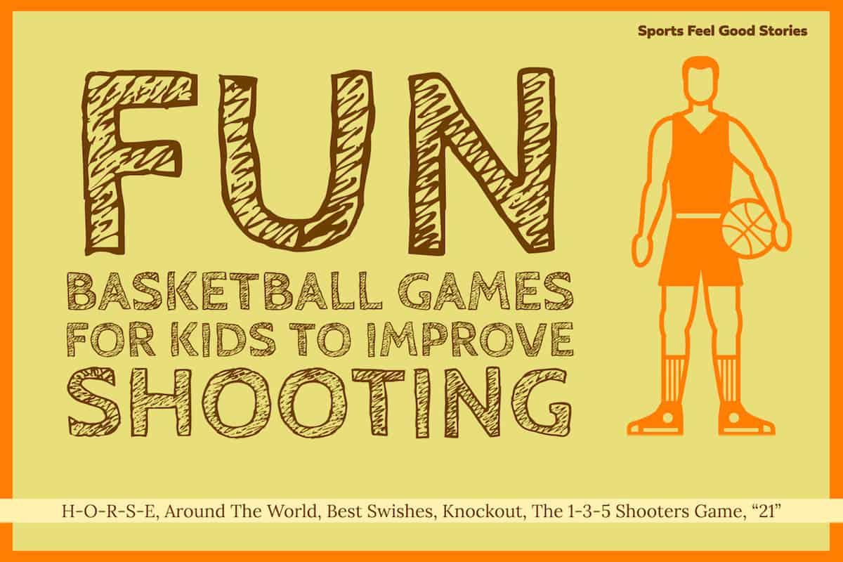 7 Fun Basketball Games For Kids To Improve Shooting Skills