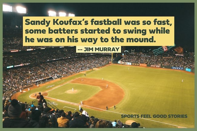 Sandy Koufax's fastball quote image