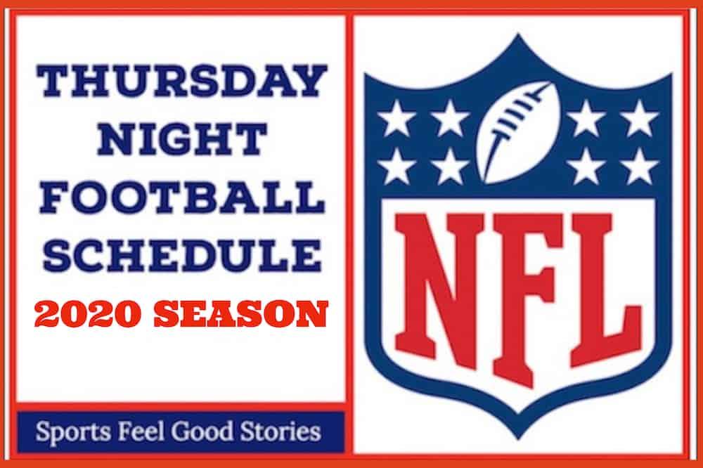 Nfl Thursday Night Football Schedule 2020 Sports Feel Good Stories