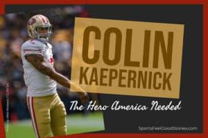 Colin Kaepernick the hero