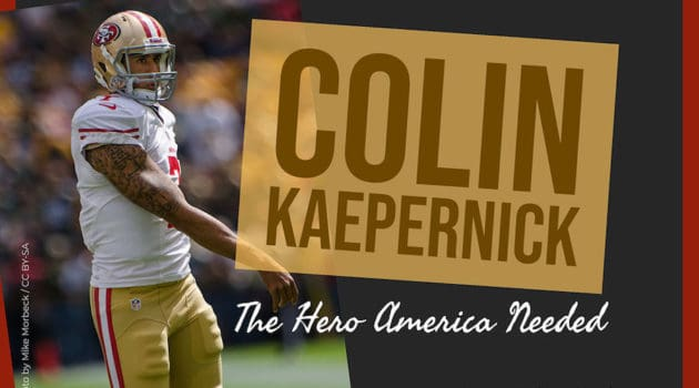 Colin Kaepernick the hero
