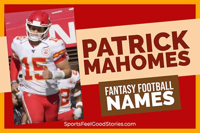 Best Patrick Mahomes Fantasy Football Names