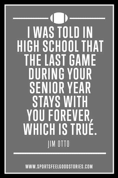 Jim Otto quote on playing for memories
