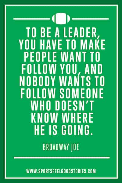 Joe Namath quote on being a leader