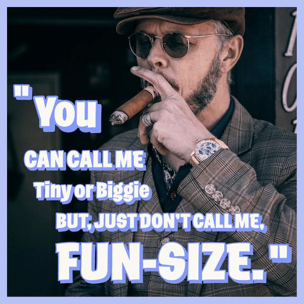 Don't call me Fun-Size