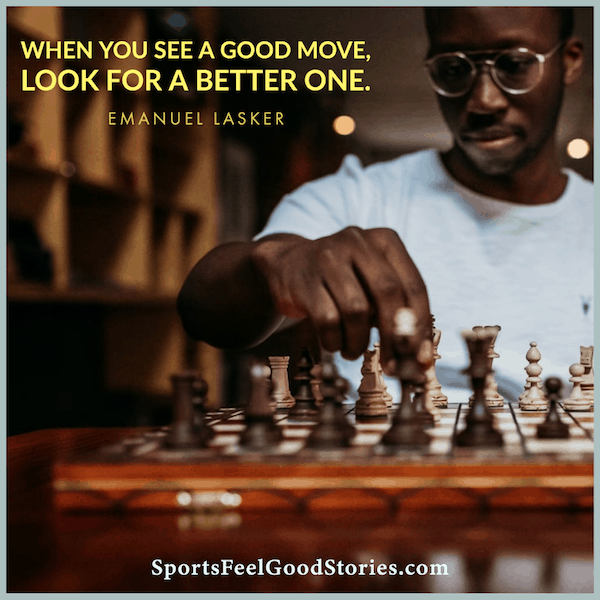 Look for a better one - chess quotes