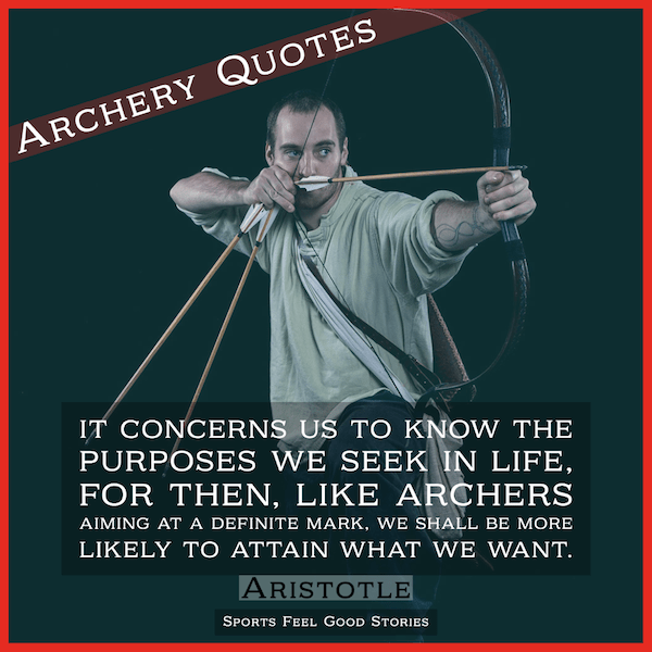 Aristotle quote on archers and archery