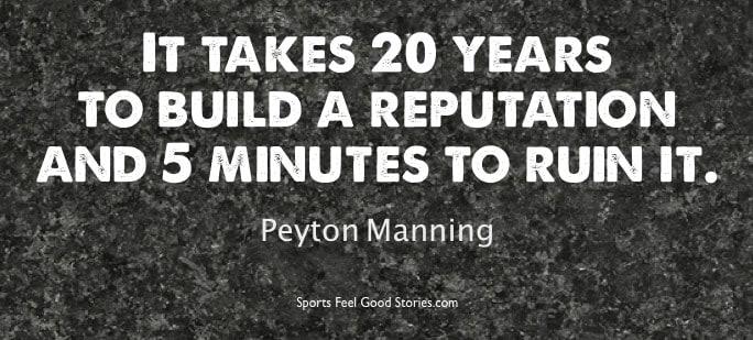 20 years to build reputation - Peyton Manning Quotes