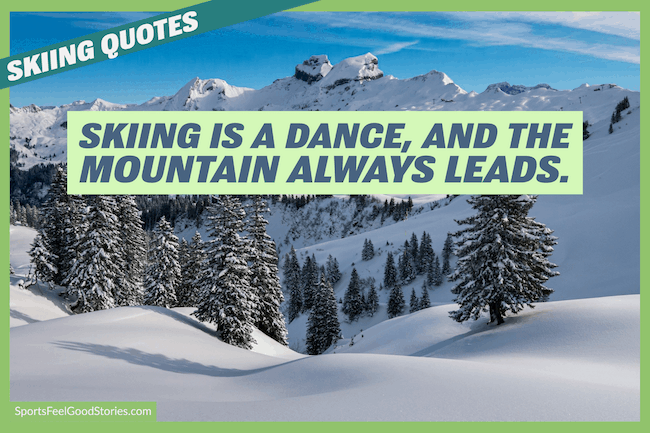 Skiing is a dance - ski quotes