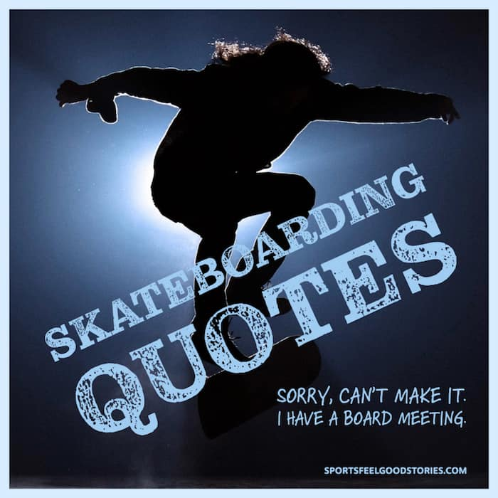 Cool Skateboarding Quotes