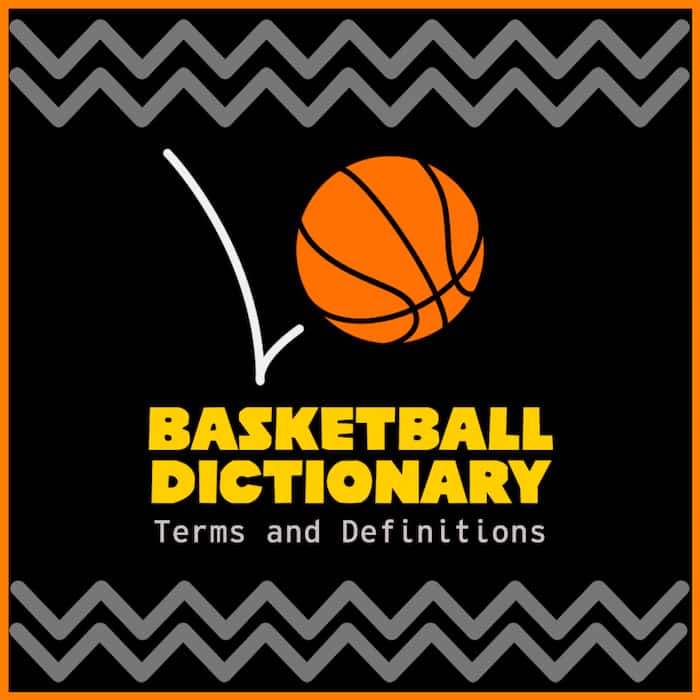 Basketball Dictionary Terms and Definitions