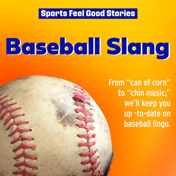 Good baseball slang