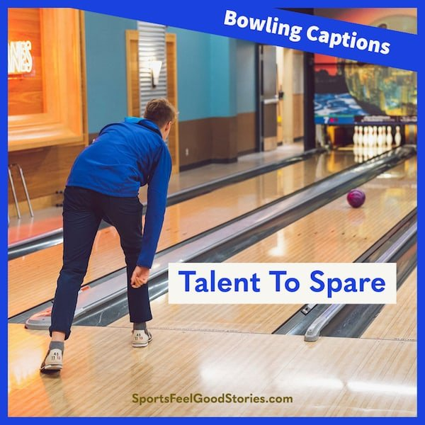 Talent to Spare - Bowling Captions