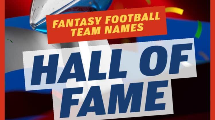 Fantasy Football Team Names Hall of Fame