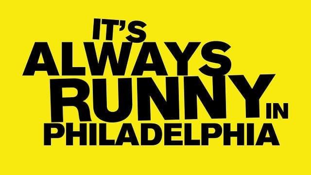 It's Always Runny in Philadelphia