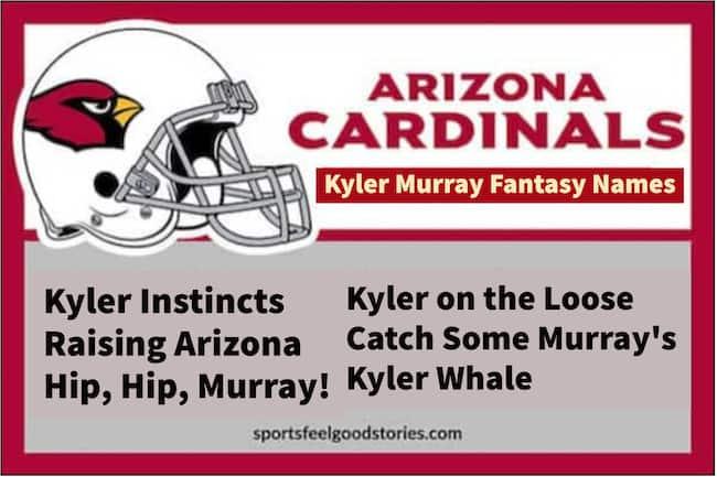 Kyler Murray fantasy football team names