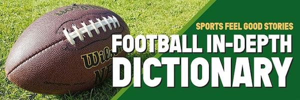 Football in-depth dictionary